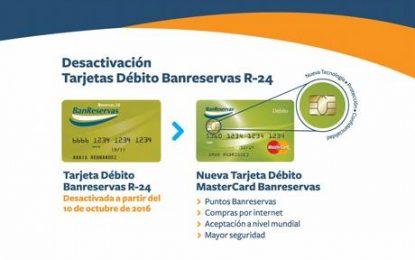 Las tarjetas de débito de Banreservas que no tienen chip solo tendrán vigencia hasta el 10 de octubre.